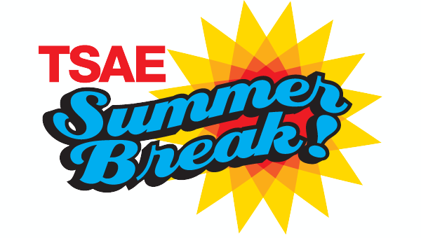 Image for Join TSAE for a Summer Break June 4